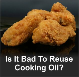 Is It Bad To Reuse Cooking Oil?