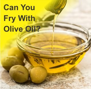 Can You Fry With Olive Oil?