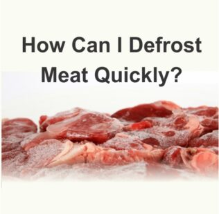 How Can I Defrost Meat Quickly?